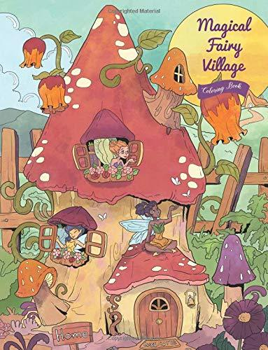 Magical Fairy Village - Coloring Book: Serene Little Village Series