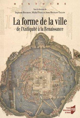 La forme de la ville : De l'Antiquité à la Renaissance
