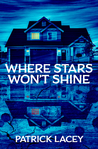 Where Stars Won't Shine by Patrick Lacey