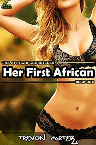 Her First African: Book 1 of The African Chronicles