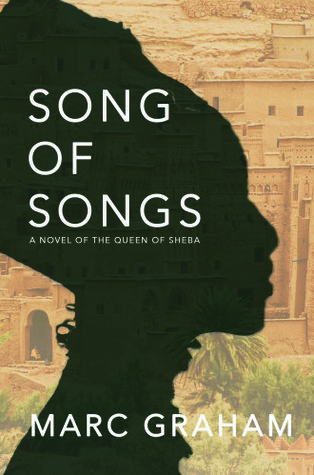 Song of Songs: A Novel of the Queen of Sheba