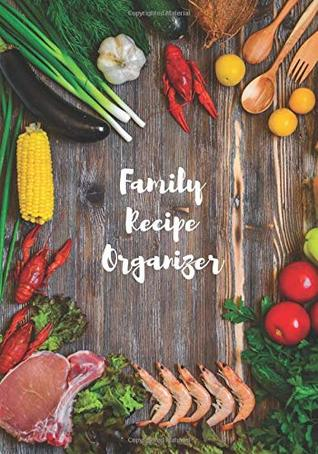 our family recipe organizer make your own cookbook a recipe book