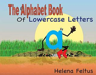 The Alphabet Book of Lowercase Letters