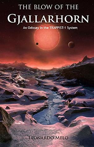 The Blow of the Gjallarhorn: An Odissey in the TRAPPIST-1 System