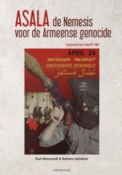 ASALA, de Nemesis voor de Armeense genocide. Stadsguerrilla tegen Turkije 1975-1988