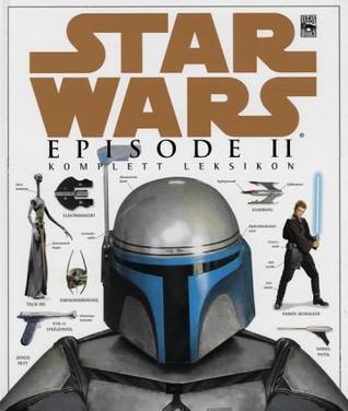 Star Wars: Episode II - Komplett Leksikon