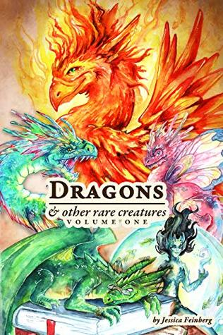 Dragons & Other Rare Creatures Volume 1