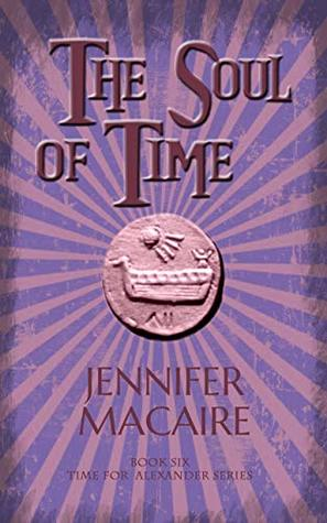 The Soul of Time: In the Land of Ice and Darkness, time-traveller Ashley faces The Thief of Souls (The Time For Alexander Series Book 6)