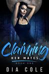 Claiming Her Mates (Claiming Her Mates #1)