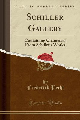 Schiller Gallery: Containing Characters from Schiller's Works