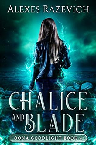 Chalice and Blade: Oona Goodlight book four