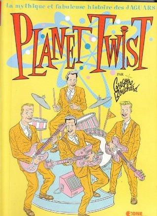 Planet Twist: Mysthique et fabuleuse histoire des...
