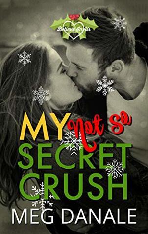 My (Not So) Secret Crush: Clean YA Romance (Believe in Us Book 3)