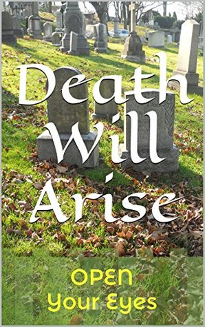 Death Will Arise: Open Your Eyes