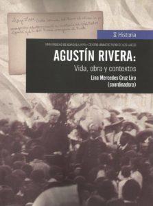 Agustín Rivera Vida, Obra y Contextos