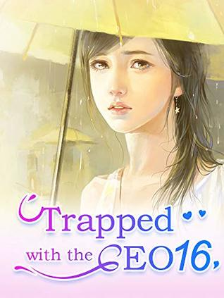 Trapped with the CEO 16: Starting Over (Trapped with the CEO Series)