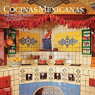 Cocinas Mexicanas, Kitchens of Mexico 2019 12 x 12 Inch Monthly Square Wall Calendar, Kitchen Food Mexican Cuisine