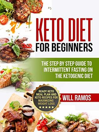 Keto Diet For Beginners The Step By Step Guide To Intermittent
