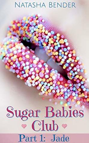Sugar Babies Club: Part 1: Jade