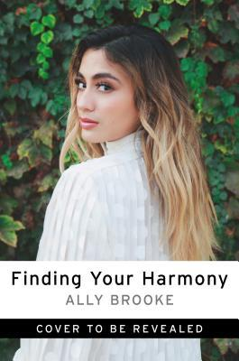 Finding Your Harmony: Dream Big, Have Faith, and Achieve More Than You Can Imagine