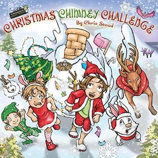 Christmas Chimney Challenge: Action Adventure Book for Kids (The Wild Imagination of Willy Nilly 4)