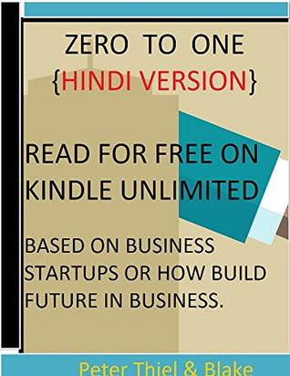 ZERO TO ONE[HINDI VERSION]-BASED ON BUSINESS STARTUPS OR HOW TO BUILT FUTURE IN BUSINESS