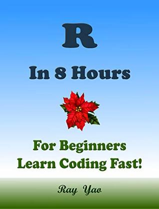 R in 8 Hours for Beginners: Learn Coding Fast!