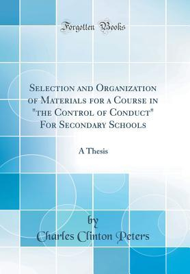 "Selection and Organization of Materials for a Course in ""the Control of Conduct"" for Secondary Schools: A Thesis"