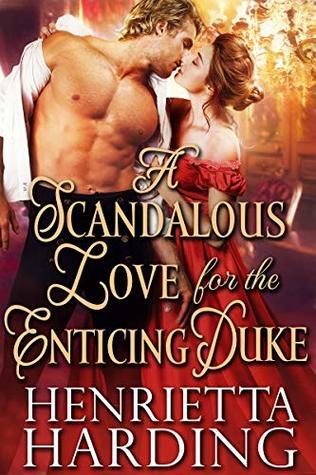 A Scandalous Love for the Enticing Duke: A Historical Regency Romance Book