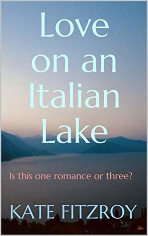 Love on an Italian Lake: Is this one romance or three?