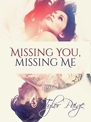 Missing You, Missing Me (You and Me Series Book 1)