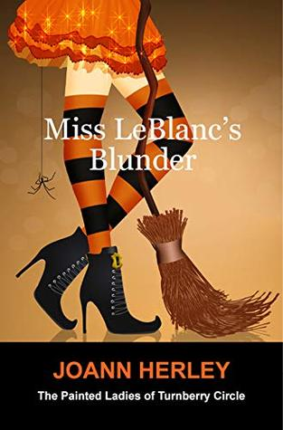 Miss LeBlanc's Blunder (The Painted Ladies of Turnberry Circle Book 1)