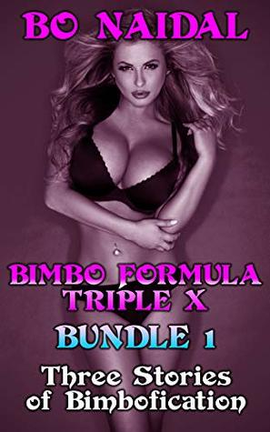 Bimbo Formula Triple X Bundle 1: Three Stories of Bimbofication