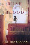 Rush of Blood by Heather Shahan