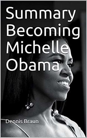 Summary Becoming Michelle Obama