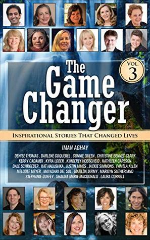 The Game Changer (vol. 3): Inspirational Stories that Changed Lives