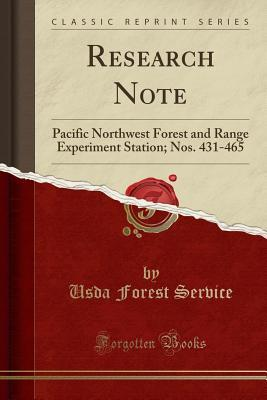 Research Note: Pacific Northwest Forest and Range Experiment Station; Nos. 431-465