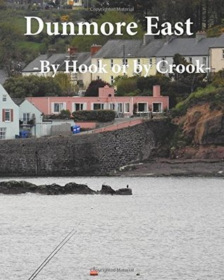 Dunmore East: By Hook or by Crook