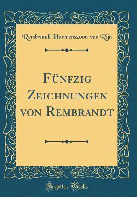 F�nfzig Zeichnungen Von Rembrandt