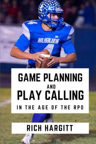 Game Planning & Play Calling in the Age of the RPO