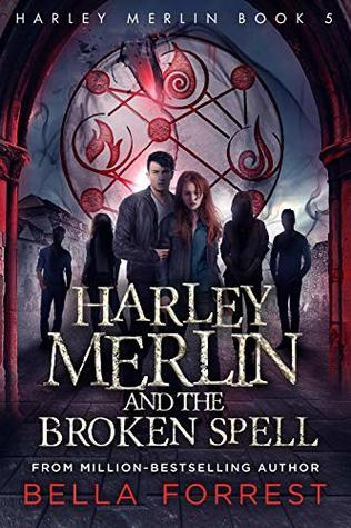 Harley Merlin and the Broken Spell (Harley Merlin #5)