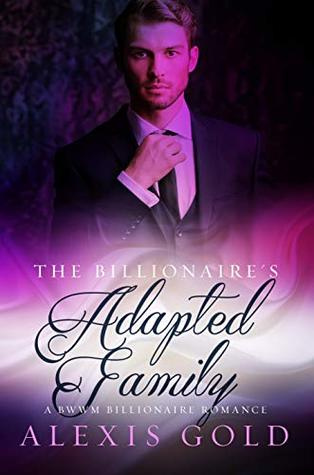 The Billionaire's Adopted Family: A BWWM Billionaire Romance