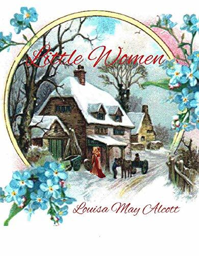 Little Women: Illustrated Holiday Edition (Annotated)