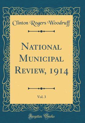 National Municipal Review, 1914, Vol. 3