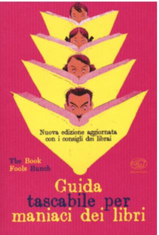 Guida tascabile per maniaci dei libri (Nuova edizione aggiornata con i consigli dei librai)