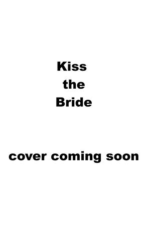 Kiss the Bride (Serendipity Series 6)