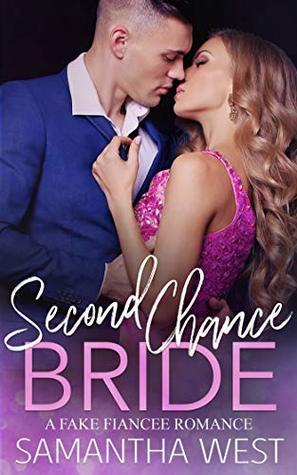 Second Chance Bride: A Fake Fiancee Romance