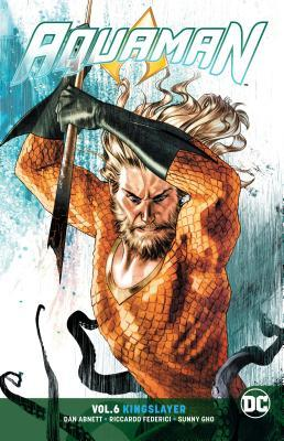 Aquaman, Volume 6: Kingslayer