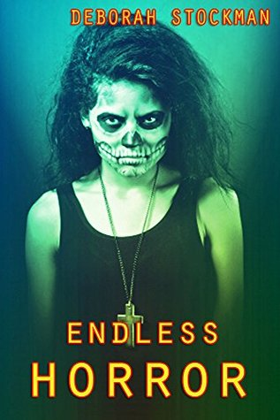 Endless Horror: An anthology of horror stories