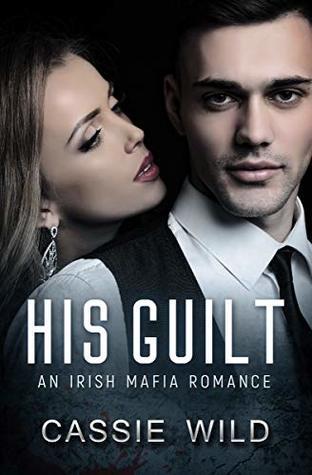 His Guilt: A Mafia Romance